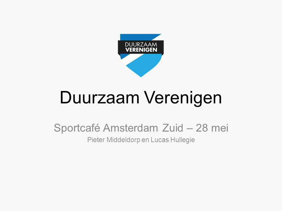 Duurzaam Verenigen Sportcafé Amsterdam Zuid – 28 mei Pieter Middeldorp en Lucas Hullegie