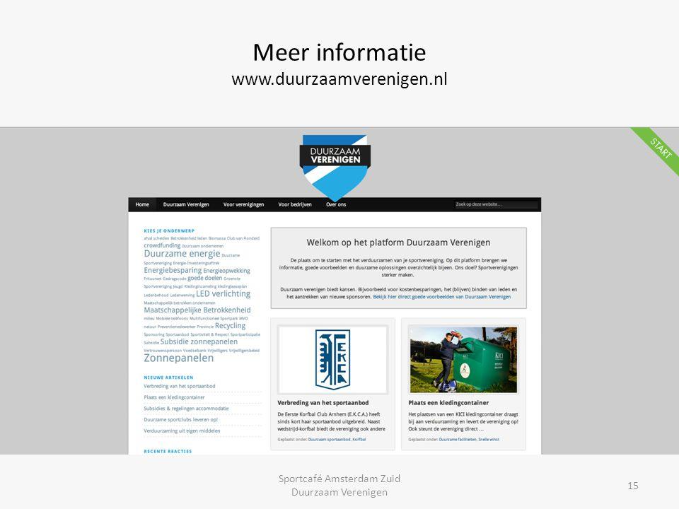 Meer informatie www.duurzaamverenigen.nl 15 Sportcafé Amsterdam Zuid Duurzaam Verenigen