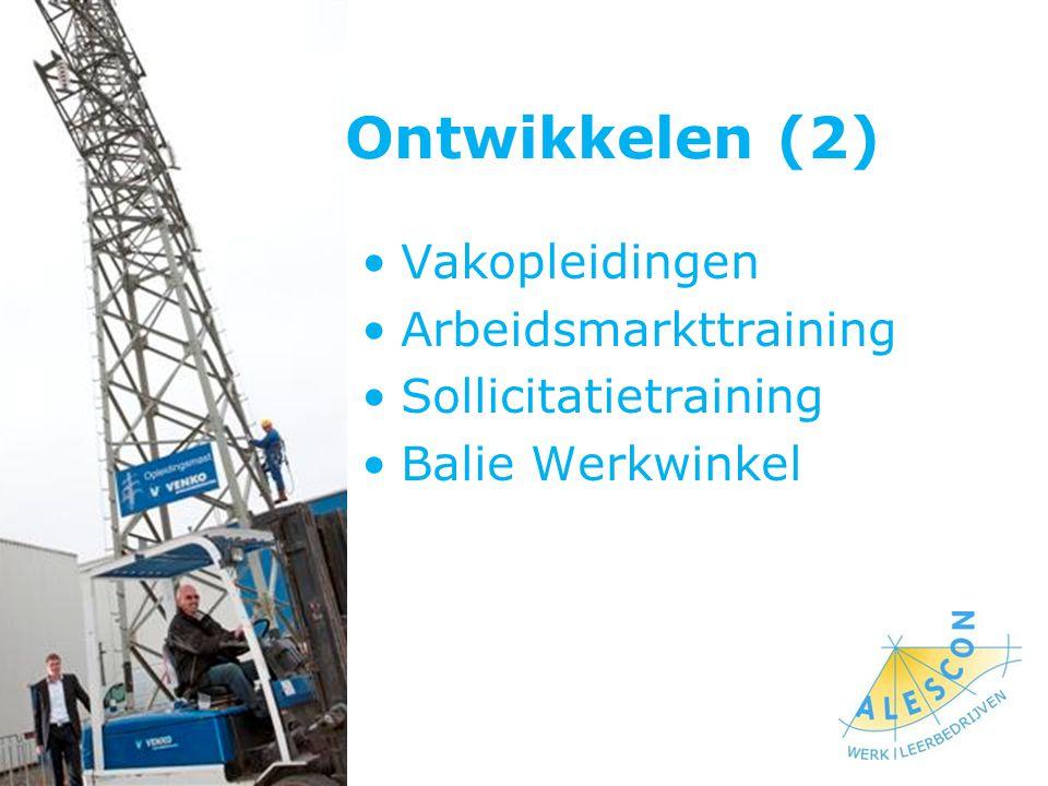 Ontwikkelen (2) Vakopleidingen Arbeidsmarkttraining Sollicitatietraining Balie Werkwinkel