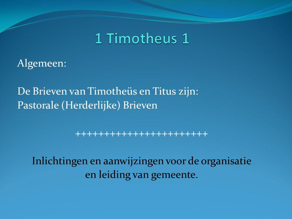 Algemeen: De Brieven van Timotheüs en Titus zijn: Pastorale (Herderlijke) Brieven +++++++++++++++++++++++ Inlichtingen en aanwijzingen voor de organis