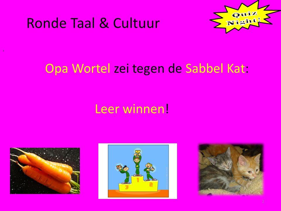 Ronde Taal & Cultuur 2. Opa Wortel zei tegen de Sabbel Kat: Leer winnen!
