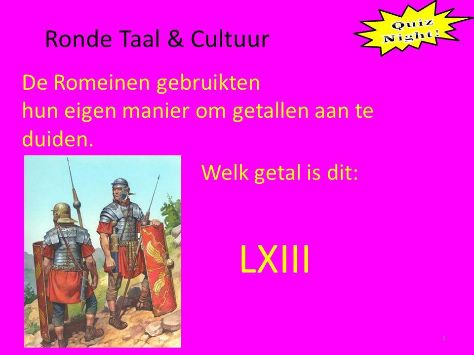 Ronde Taal & Cultuur 3 De Romeinen gebruikten hun eigen manier om getallen aan te duiden.