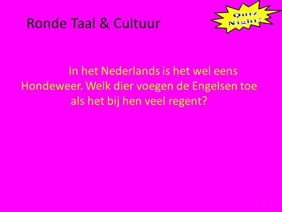 5 In het Nederlands is het wel eens Hondeweer.