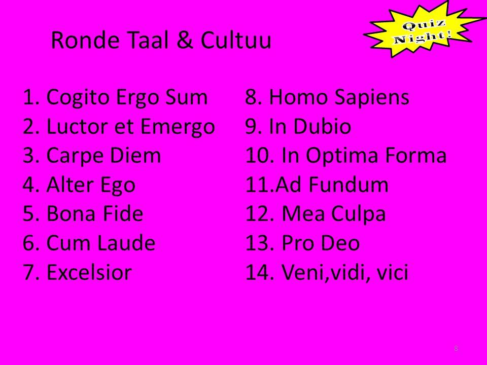 Ronde Taal & Cultuu 8 1. Cogito Ergo Sum 2. Luctor et Emergo 3.