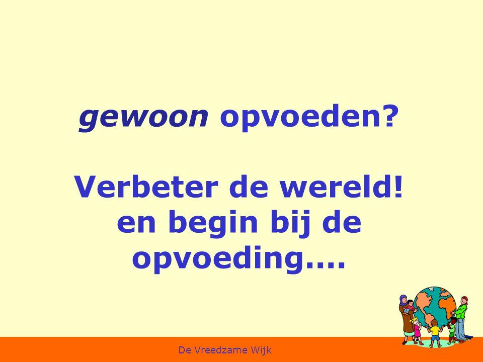 'it takes a village to raise a child' De Vreedzame School De Vreedzame Wijk