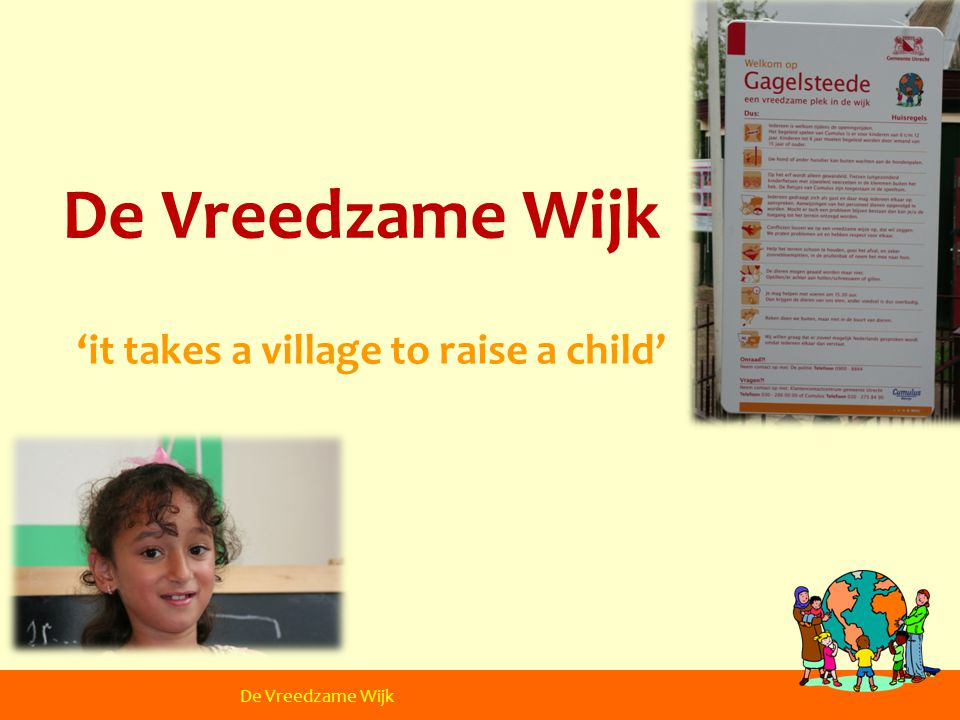'it takes a village to raise a child' De Vreedzame School De Vreedzame Wijk