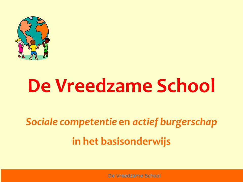 De Vreedzame School Sociale competentie en actief burgerschap in het basisonderwijs De Vreedzame School