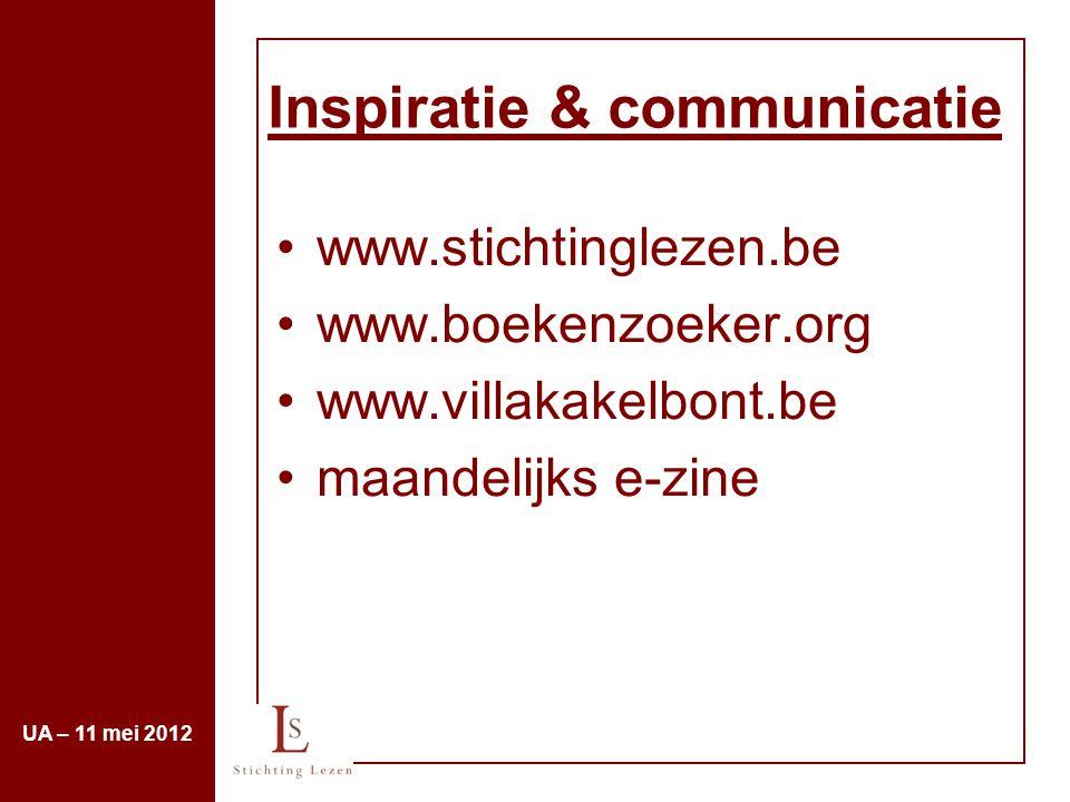 Inspiratie & communicatie www.stichtinglezen.be www.boekenzoeker.org www.villakakelbont.be maandelijks e-zine UA – 11 mei 2012