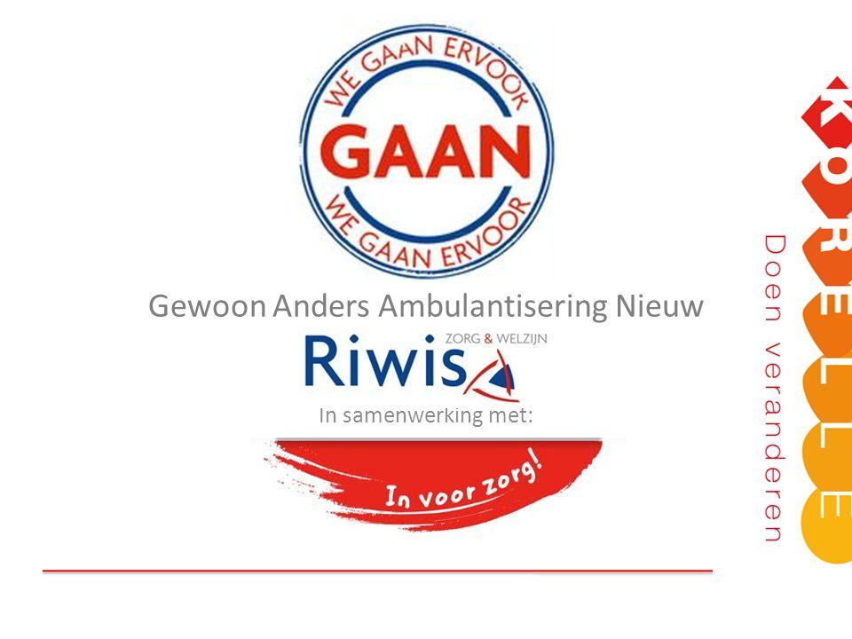 GAAN Gewoon Anders Ambulantisering Nieuw In samenwerking met: