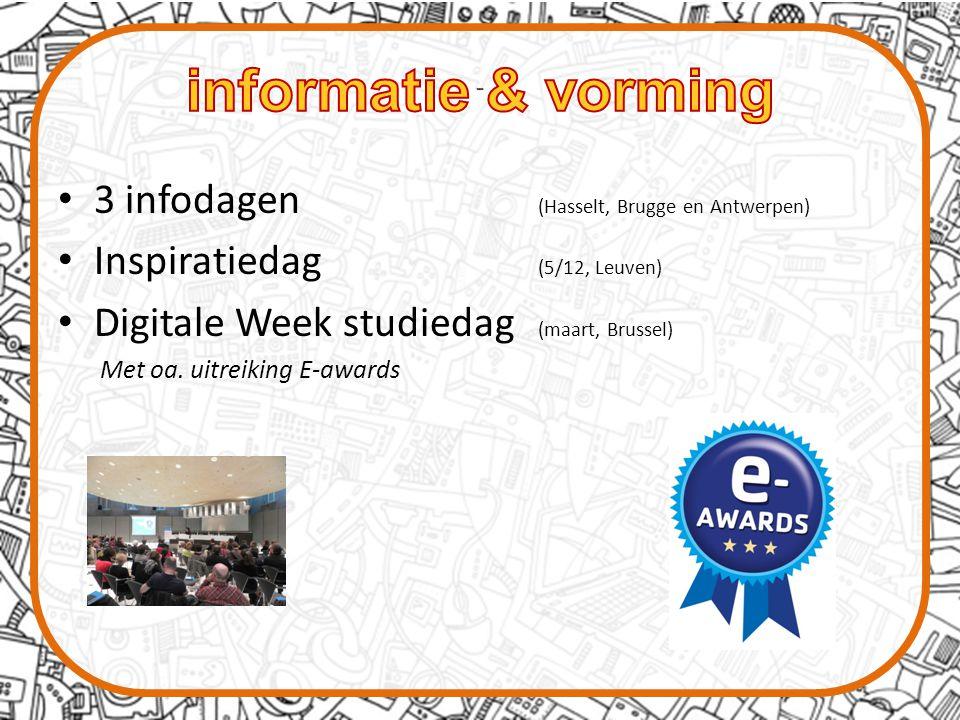 3 infodagen (Hasselt, Brugge en Antwerpen) Inspiratiedag (5/12, Leuven) Digitale Week studiedag (maart, Brussel) Met oa.
