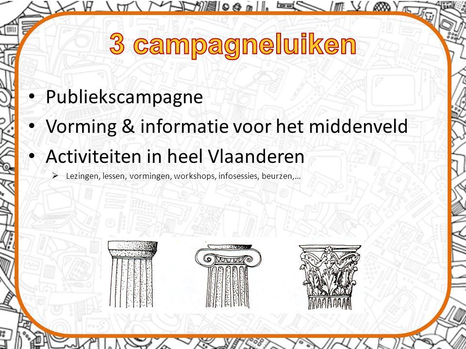 Publiekscampagne Vorming & informatie voor het middenveld Activiteiten in heel Vlaanderen  Lezingen, lessen, vormingen, workshops, infosessies, beurzen,…