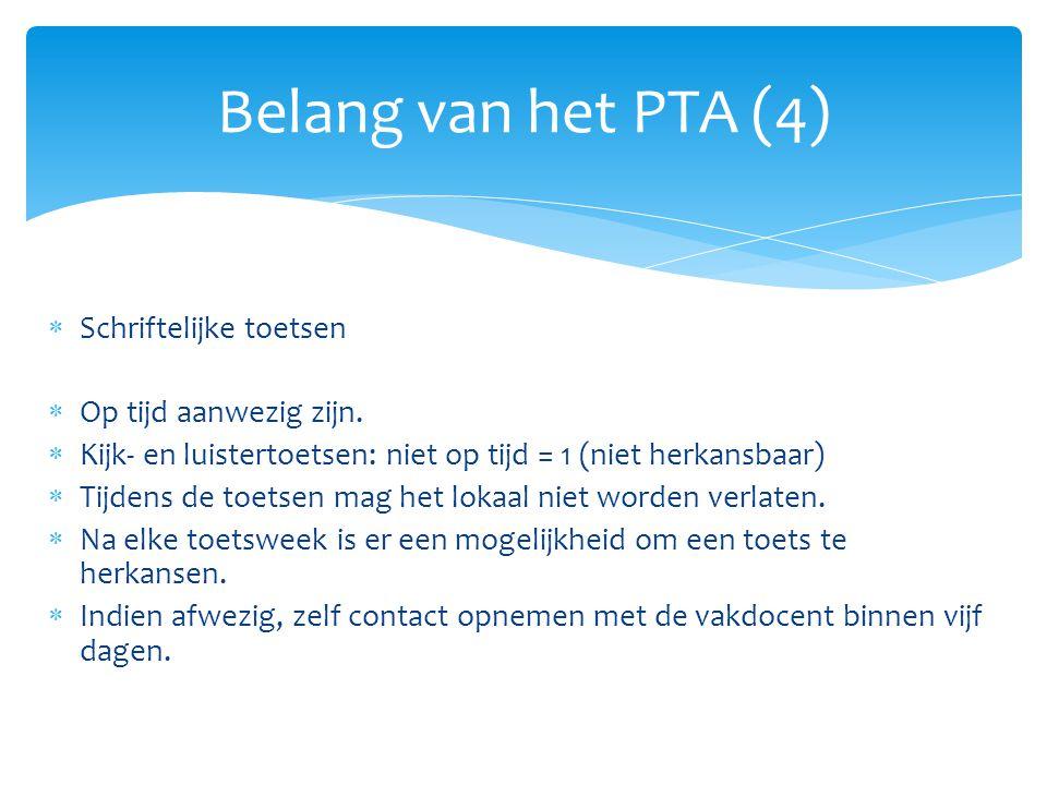  Officiële Plan van Toetsing: zie PTA-boekje  Leerlingen hebben na de cijferontvangst een week de tijd om bezwaar aan te tekenen bij mevr.