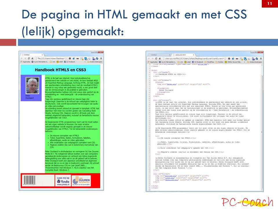 De pagina in HTML gemaakt en met CSS (lelijk) opgemaakt: 11
