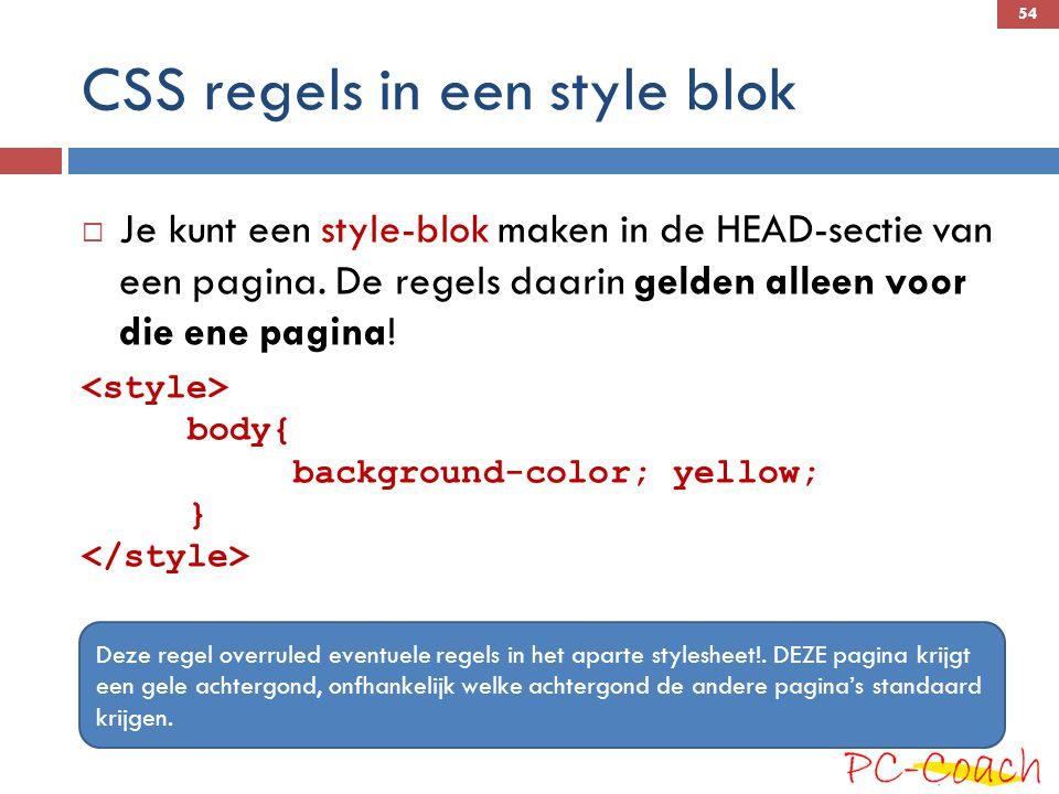CSS regels in een style blok  Je kunt een style-blok maken in de HEAD-sectie van een pagina.