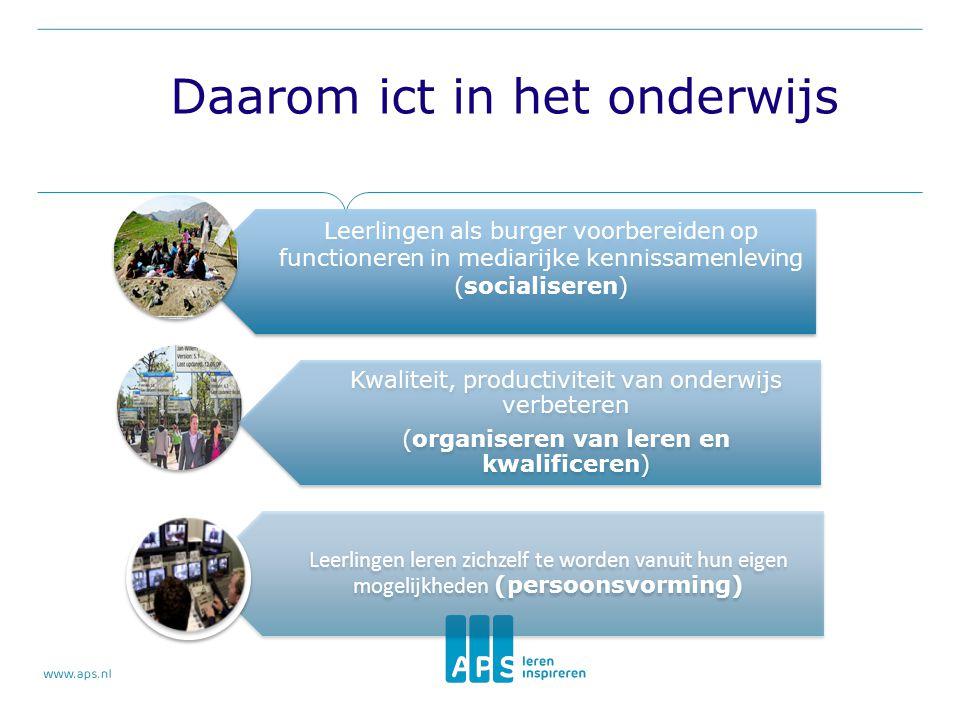 Leerlingen als burger voorbereiden op functioneren in mediarijke kennissamenleving (socialiseren) Kwaliteit, productiviteit van onderwijs verbeteren (