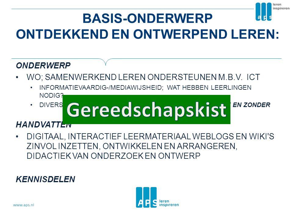 BASIS-ONDERWERP ONTDEKKEND EN ONTWERPEND LEREN: ONDERWERP WO; SAMENWERKEND LEREN ONDERSTEUNEN M.B.V. ICT INFORMATIEVAARDIG-/MEDIAWIJSHEID; WAT HEBBEN