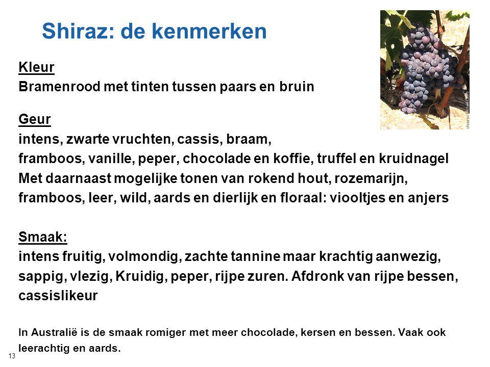 Shiraz: de kenmerken Kleur Bramenrood met tinten tussen paars en bruin Geur intens, zwarte vruchten, cassis, braam, framboos, vanille, peper, chocolad
