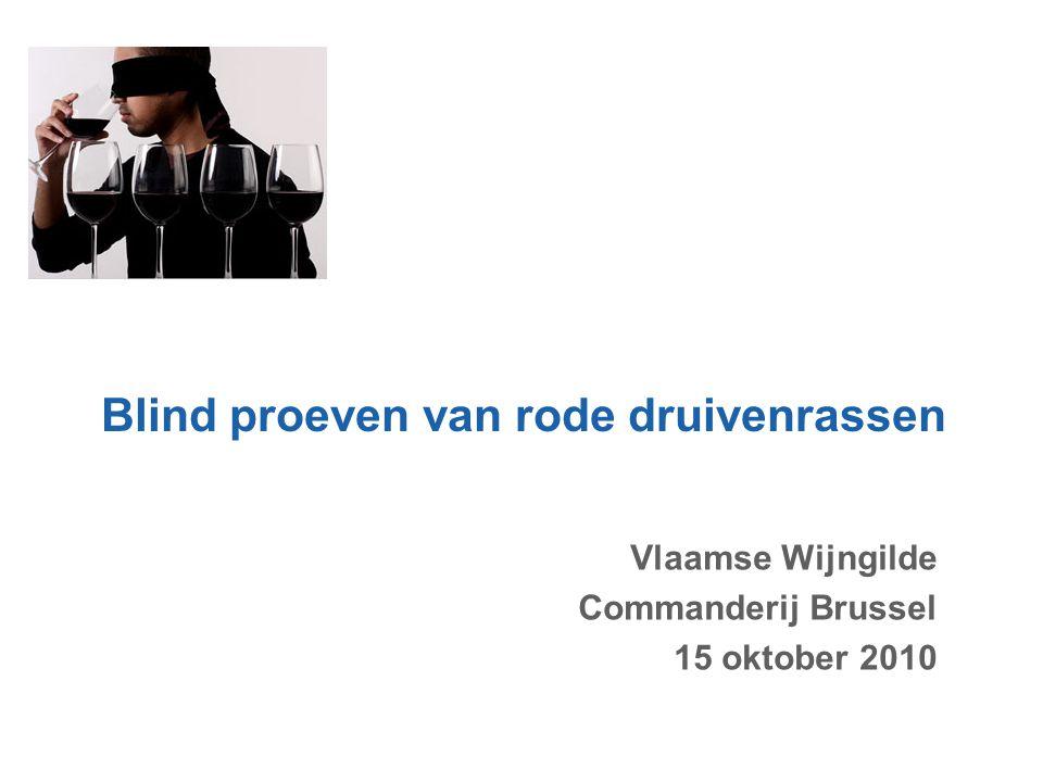 Blind proeven van rode druivenrassen Vlaamse Wijngilde Commanderij Brussel 15 oktober 2010