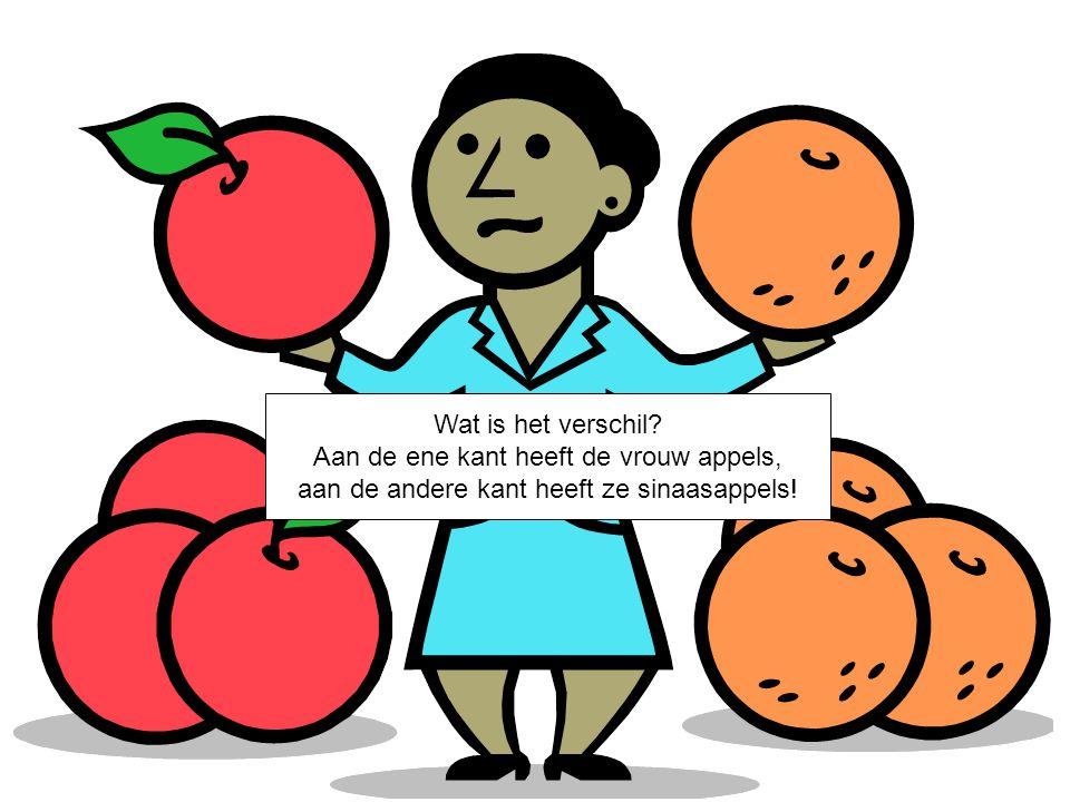 Aan de ene kant heeft de vrouw appels, aan de andere kant heeft ze sinaasappels!