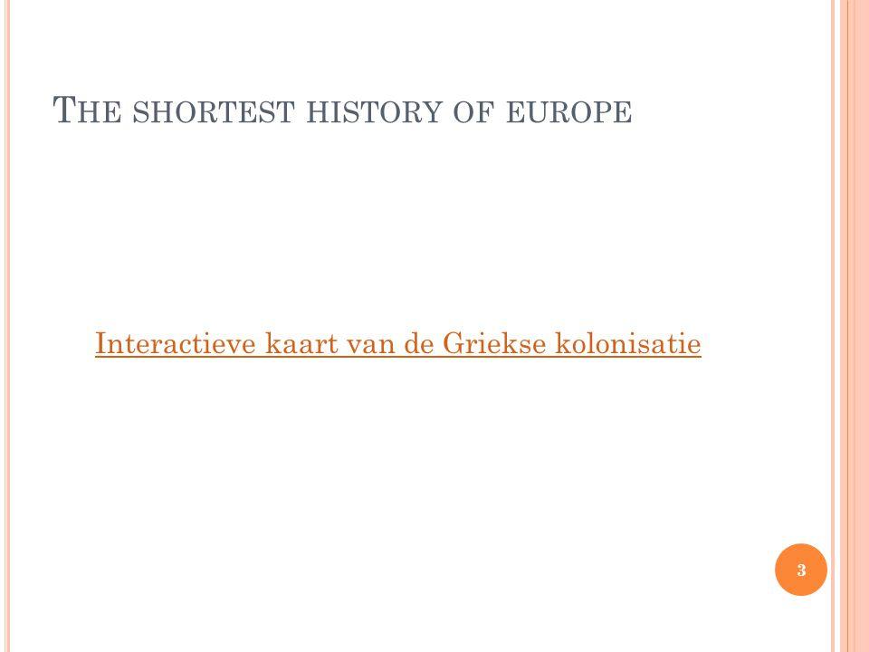 T HE SHORTEST HISTORY OF EUROPE T AALKAART VAN E UROPA 34