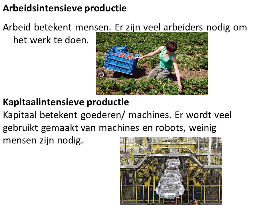 Arbeidsintensieve productie Arbeid betekent mensen.