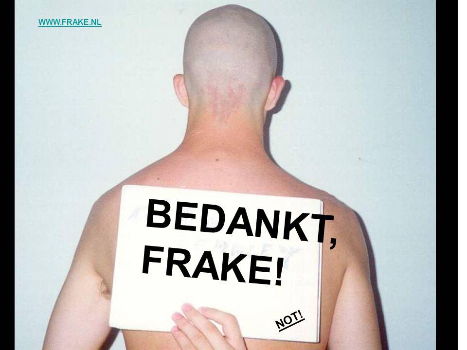 BEDANKT, FRAKE! NOT! WWW.FRAKE.NL