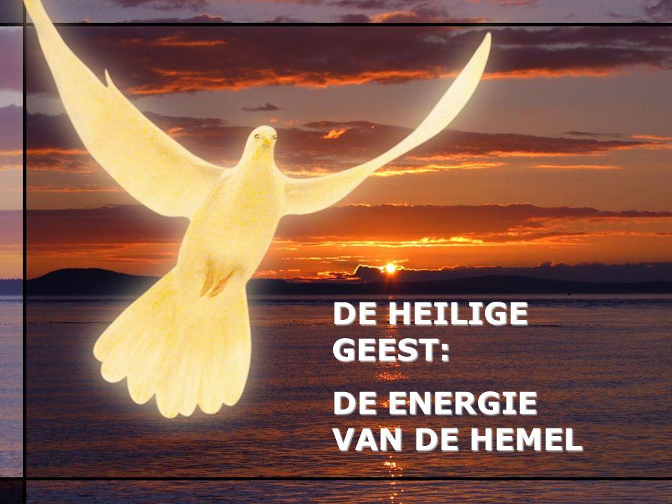 DE HEILIGE GEEST: DE ENERGIE VAN DE HEMEL