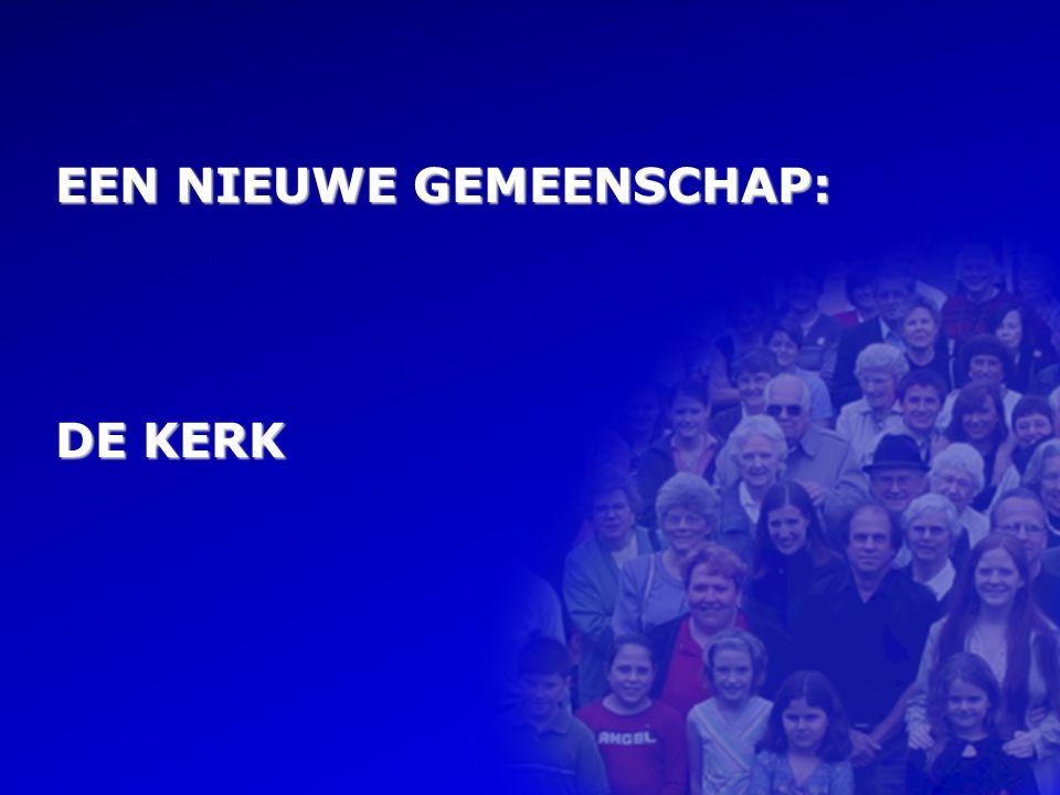 EEN NIEUWE GEMEENSCHAP: DE KERK