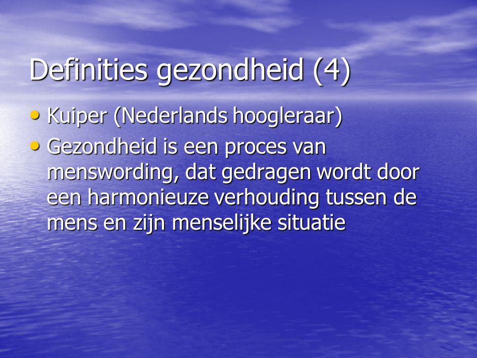 Definities gezondheid (4) Kuiper (Nederlands hoogleraar) Kuiper (Nederlands hoogleraar) Gezondheid is een proces van menswording, dat gedragen wordt d