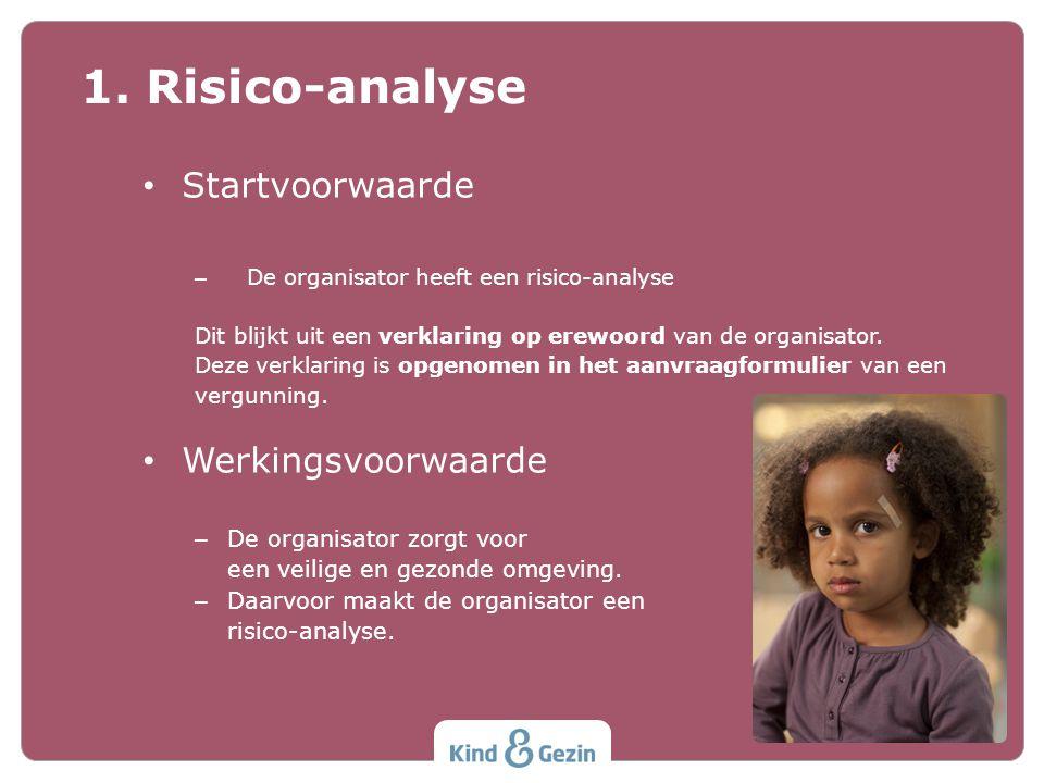 Startvoorwaarde – De organisator heeft een risico-analyse Dit blijkt uit een verklaring op erewoord van de organisator.