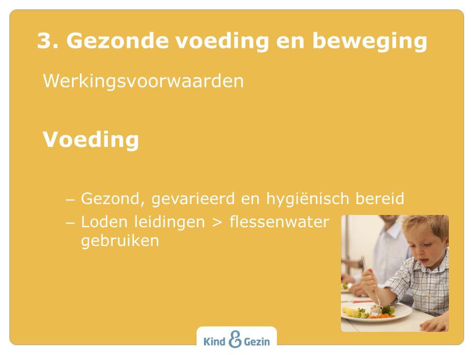 Werkingsvoorwaarden Voeding – Gezond, gevarieerd en hygiënisch bereid – Loden leidingen > flessenwater gebruiken 3.