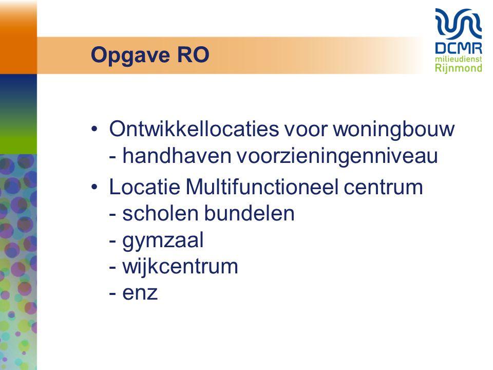 Opgave RO Ontwikkellocaties voor woningbouw - handhaven voorzieningenniveau Locatie Multifunctioneel centrum - scholen bundelen - gymzaal - wijkcentru