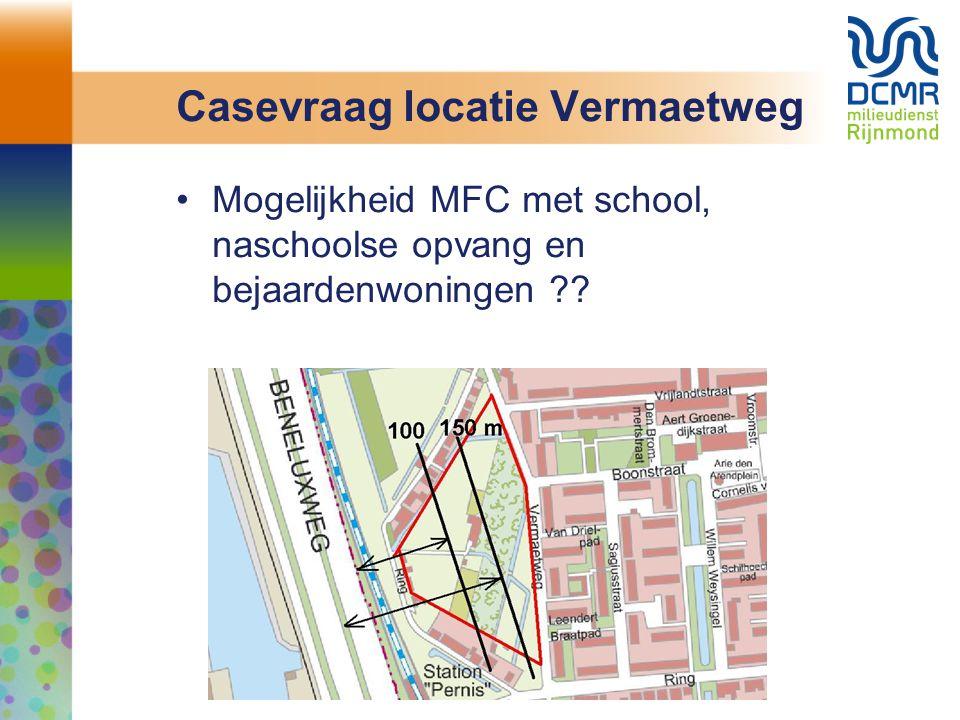 Casevraag locatie Vermaetweg Mogelijkheid MFC met school, naschoolse opvang en bejaardenwoningen ??