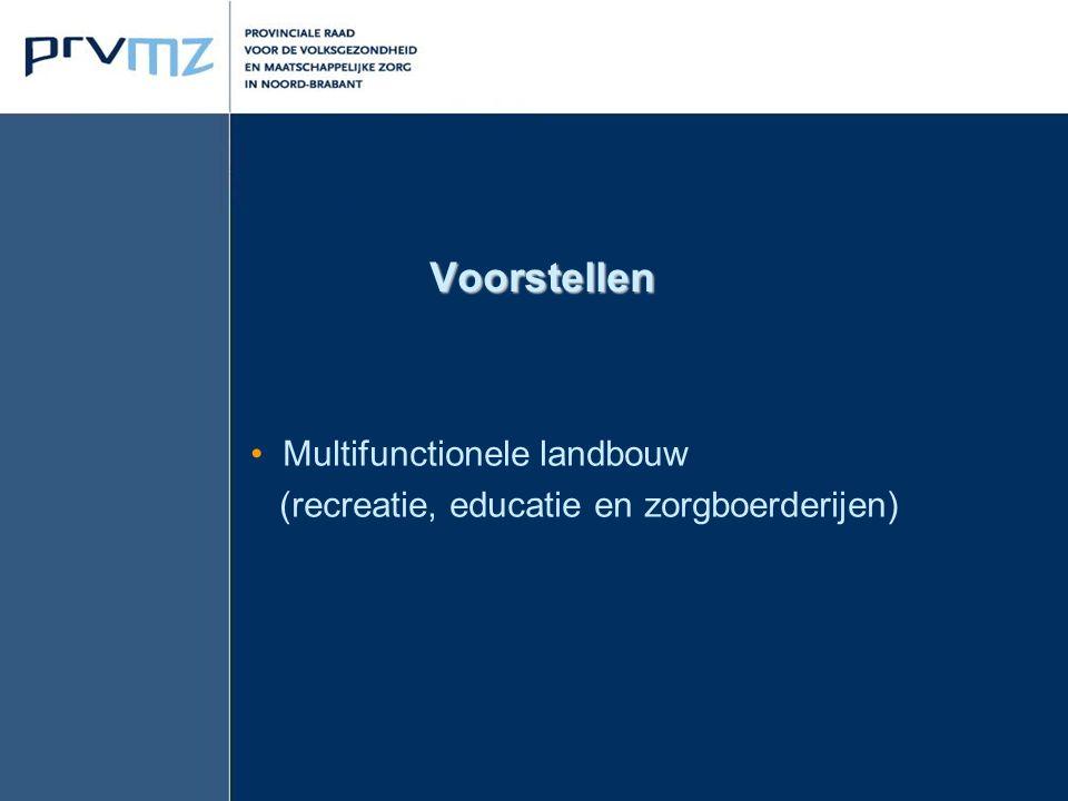 Voorstellen Multifunctionele landbouw (recreatie, educatie en zorgboerderijen)