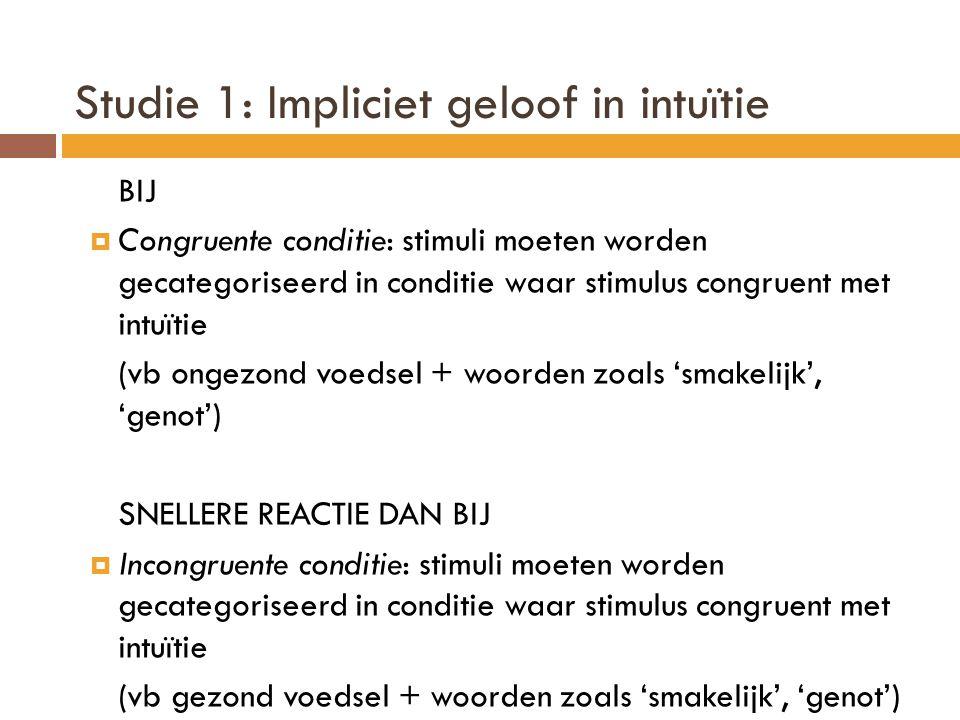 BIJ  Congruente conditie: stimuli moeten worden gecategoriseerd in conditie waar stimulus congruent met intuïtie (vb ongezond voedsel + woorden zoals