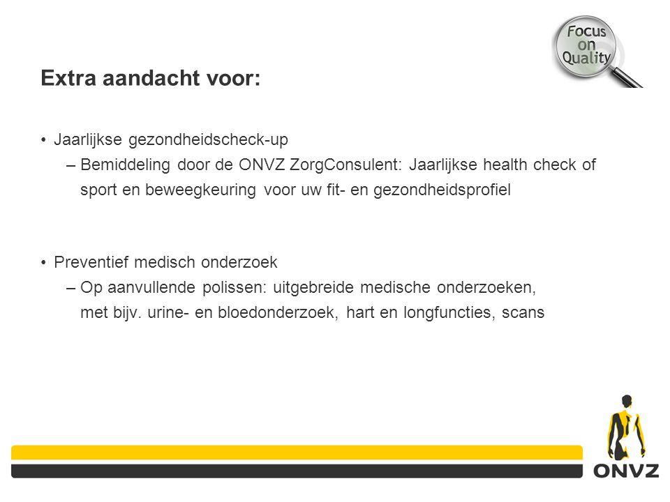 Extra aandacht voor: Jaarlijkse gezondheidscheck-up –Bemiddeling door de ONVZ ZorgConsulent: Jaarlijkse health check of sport en beweegkeuring voor uw