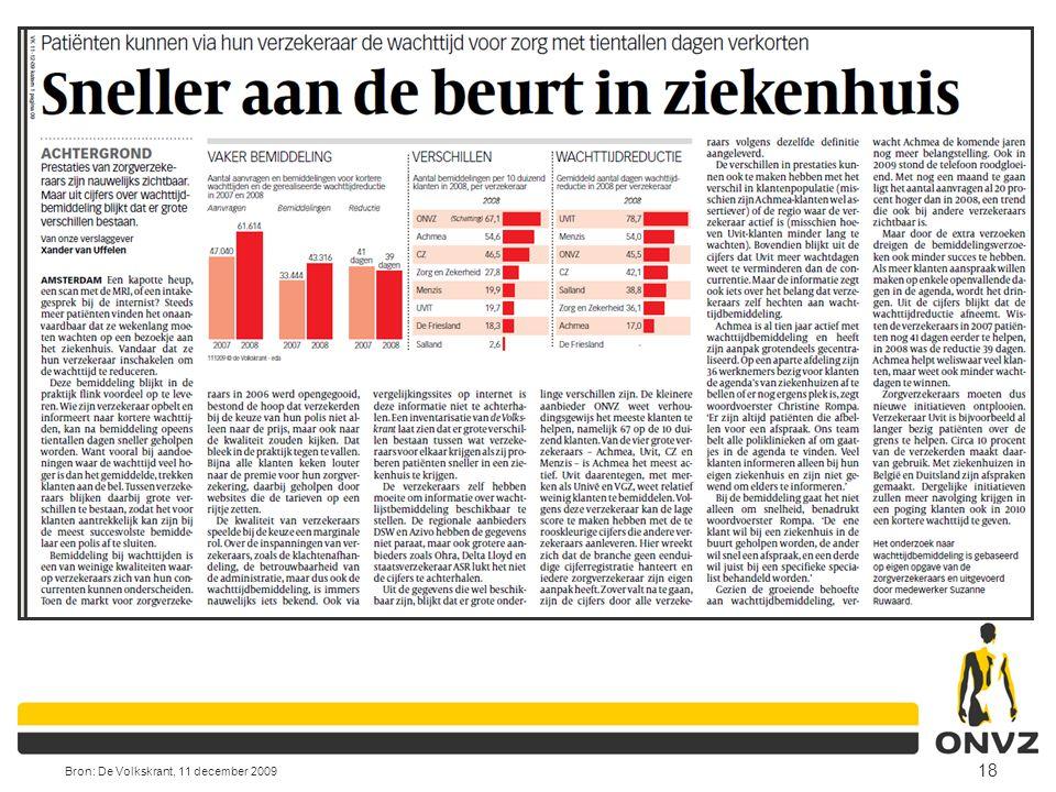 18 Bron: De Volkskrant, 11 december 2009