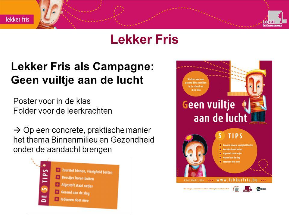 Lekker Fris als Campagne: Geen vuiltje aan de lucht Lekker Fris Poster voor in de klas Folder voor de leerkrachten  Op een concrete, praktische manie