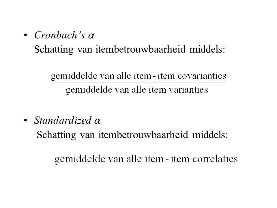 Cronbach's  Schatting van itembetrouwbaarheid middels: Standardized  Schatting van itembetrouwbaarheid middels: