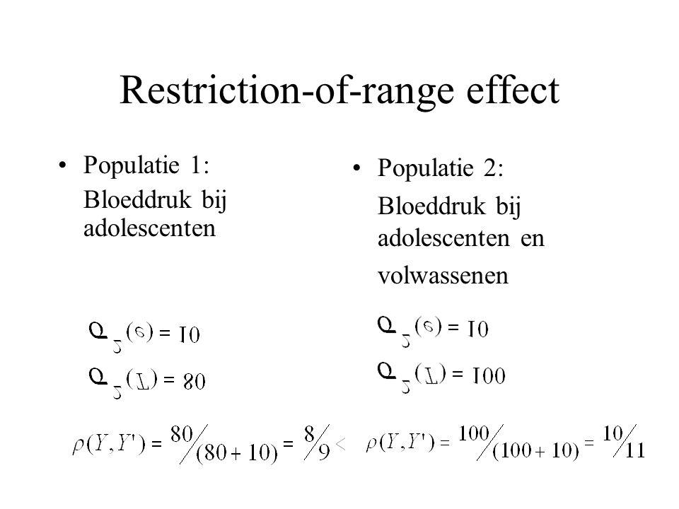 Restriction-of-range effect Populatie 1: Bloeddruk bij adolescenten Populatie 2: Bloeddruk bij adolescenten en volwassenen