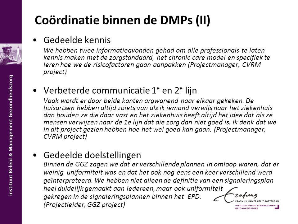 Coördinatie binnen de DMPs (II) Gedeelde kennis We hebben twee informatieavonden gehad om alle professionals te laten kennis maken met de zorgstandaar