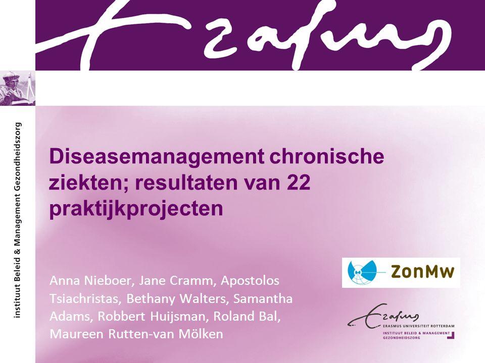 Evaluatie Implementatie van 22 praktijk projecten diseasemanagement: –CVRM (9 DMPs) –Co-morbiditeit (Diabetes/CVRM; COPD/hartfalen) –COPD (4 DMPs) –Diabetes (3 DMPs) –Hartfalen, psychotische stoornissen, CVA, depressie, eetstoornissen Evaluatie: om te leren van wat er gedaan wordt –Wat zijn de effecten voor patiënten, professionals en de organisatie van zorg.