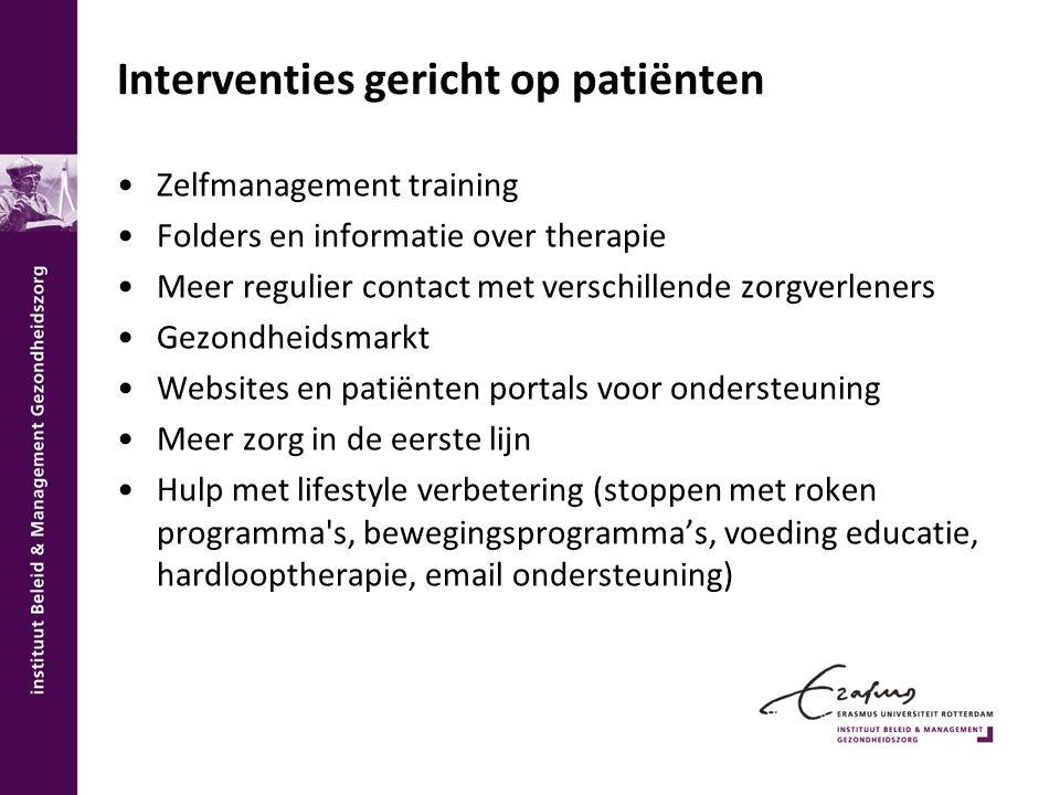 Interventies gericht op patiënten Zelfmanagement training Folders en informatie over therapie Meer regulier contact met verschillende zorgverleners Ge