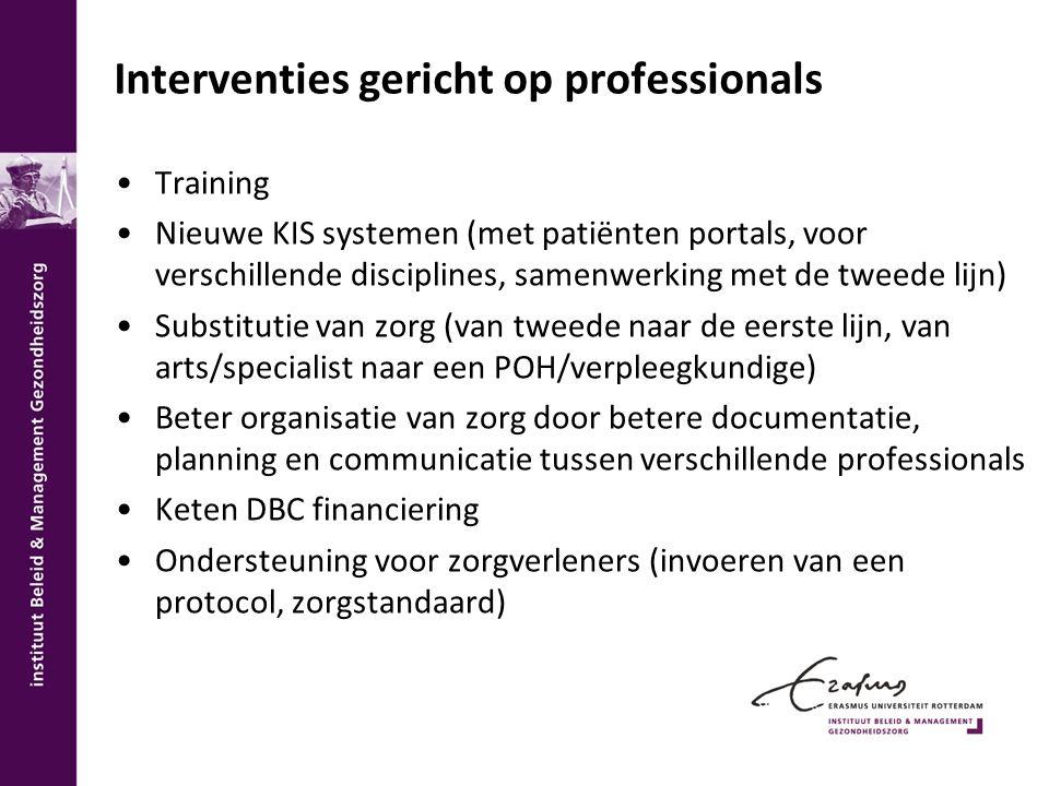 Interventies gericht op professionals Training Nieuwe KIS systemen (met patiënten portals, voor verschillende disciplines, samenwerking met de tweede