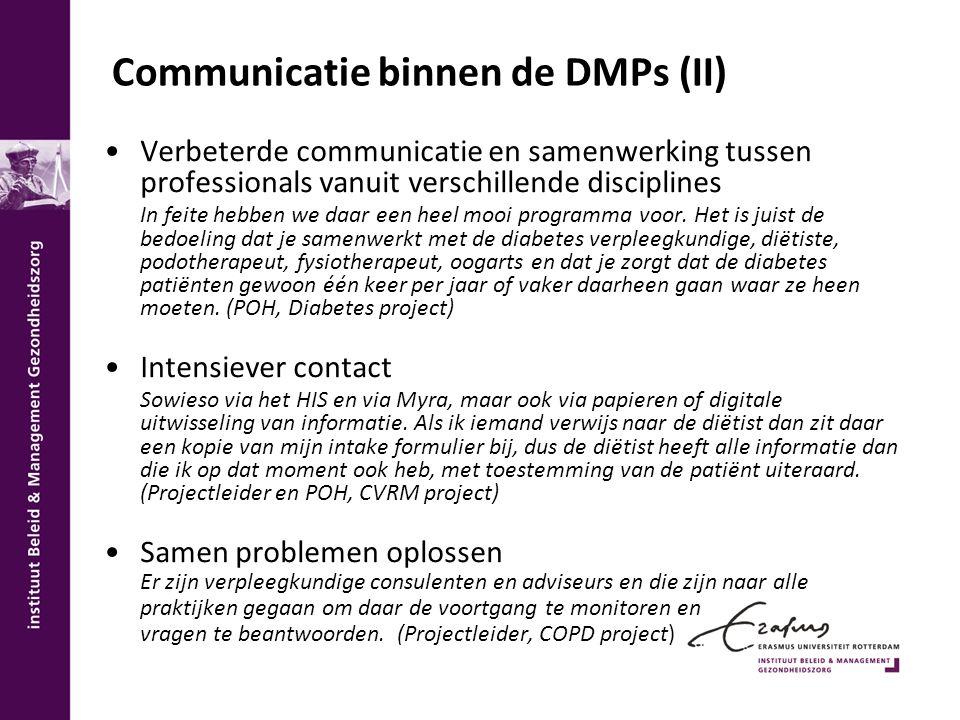 Communicatie binnen de DMPs (II) Verbeterde communicatie en samenwerking tussen professionals vanuit verschillende disciplines In feite hebben we daar