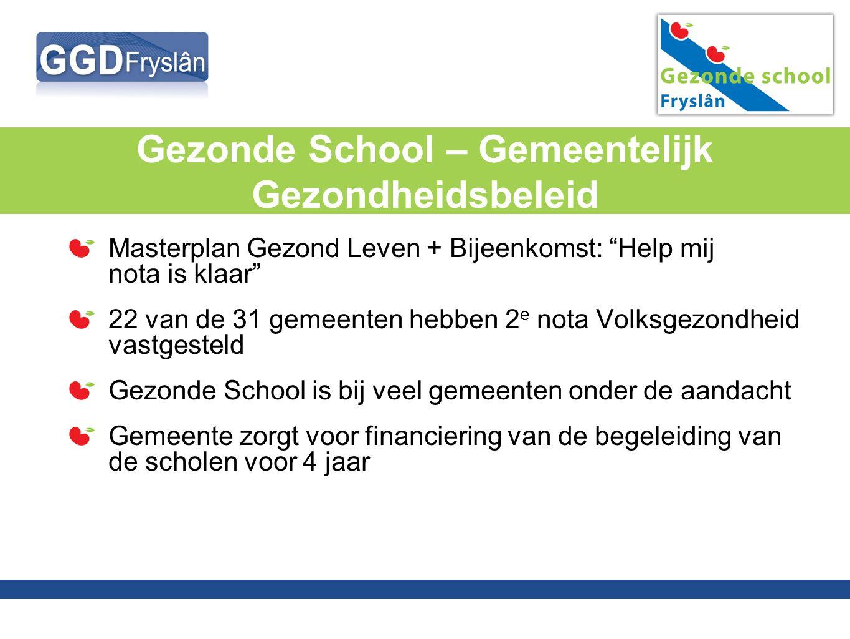 """Gezonde School – Gemeentelijk Gezondheidsbeleid Masterplan Gezond Leven + Bijeenkomst: """"Help mij nota is klaar"""" 22 van de 31 gemeenten hebben 2 e nota"""