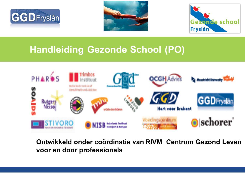 Handleiding Gezonde School (PO) Ontwikkeld onder coördinatie van RIVM Centrum Gezond Leven voor en door professionals
