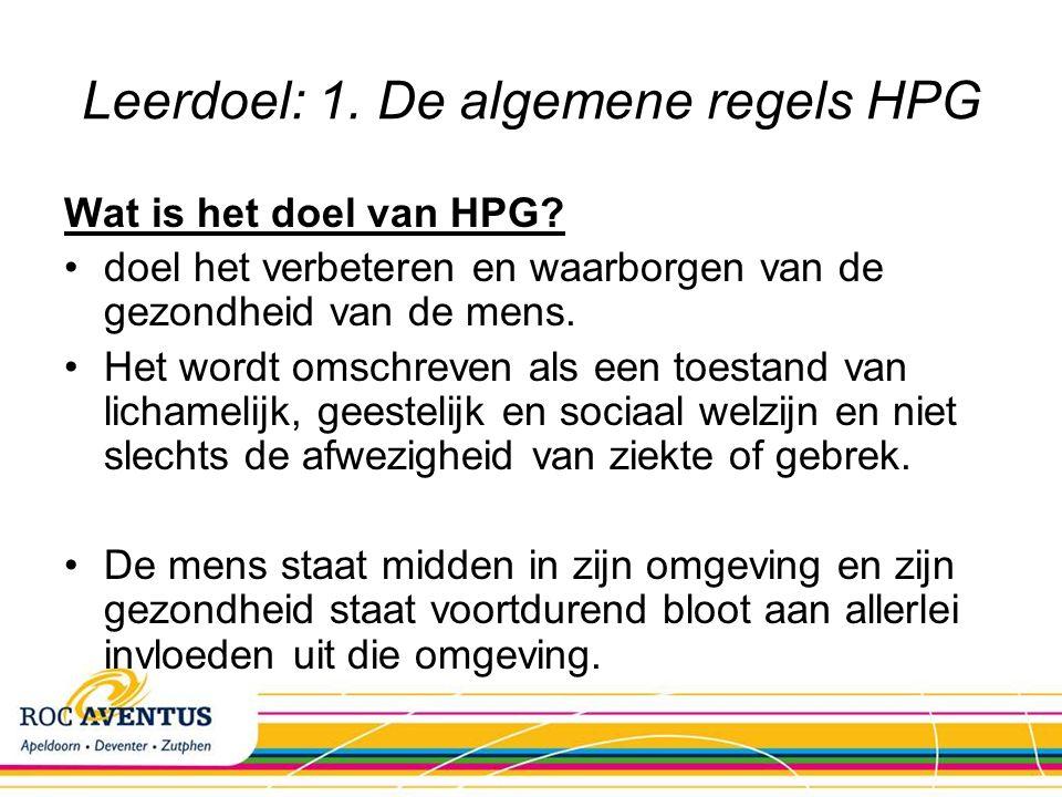 Leerdoel: 1.De algemene regels HPG Wat is het doel van HPG.