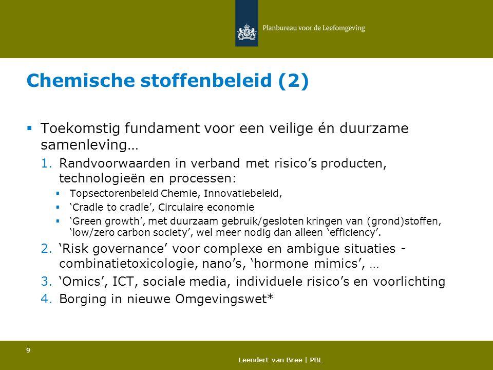 Chemische stoffenbeleid (2)  Toekomstig fundament voor een veilige én duurzame samenleving… 1.Randvoorwaarden in verband met risico's producten, tech