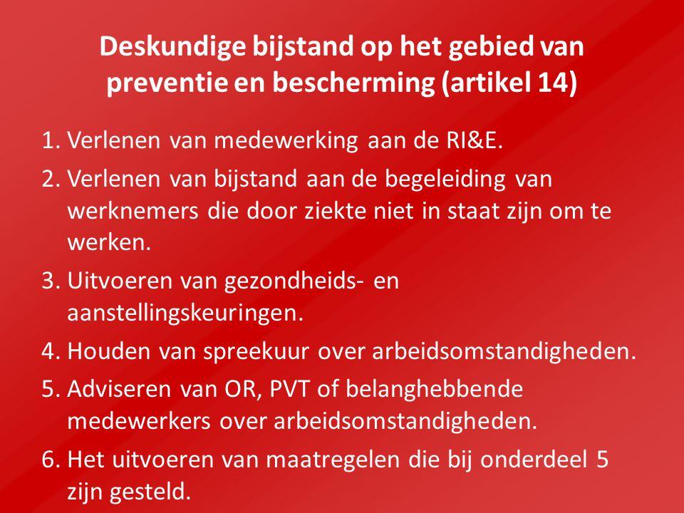 Deskundige bijstand op het gebied van preventie en bescherming (artikel 14) 1.Verlenen van medewerking aan de RI&E.